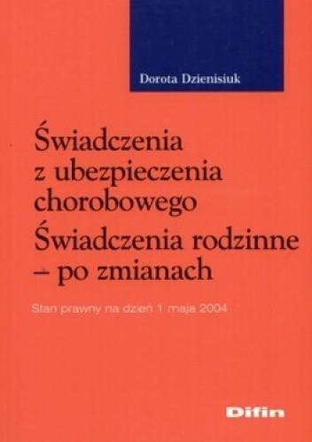 Okładka książki Świadczenia z ubezpieczenia chorobowego. Świadczenia rodzinne - po zmianach