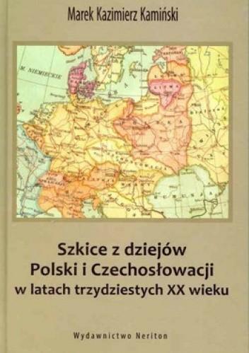 Okładka książki Szkice z dziejów Polski i Czechosłowacji w latach trzydziestych XX wieku