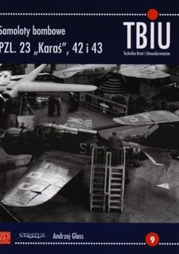 """Okładka książki Samoloty bombowe PZL.23 """"Karaś"""", 42 i 43"""