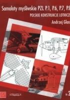 Samoloty myśliwskie PZL P.1, P.6, P.7, P.8. Polskie konstrukcje lotnicze. Nr 2