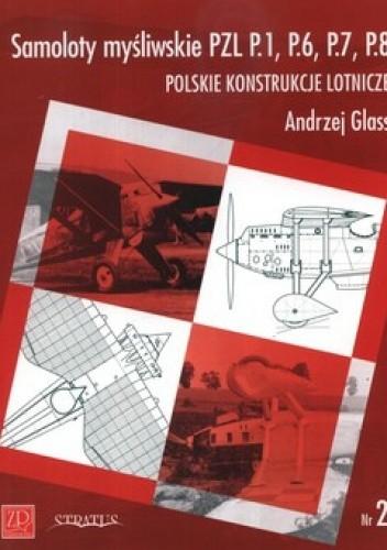 Okładka książki Samoloty myśliwskie PZL P.1, P.6, P.7, P.8