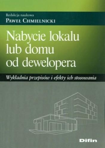 Okładka książki Nabycie lokalu lub domu od dewelopera. Wykładnia przepisów i efekty ich stosowania