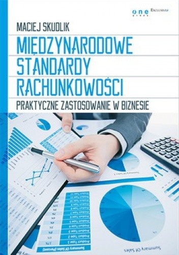 Okładka książki Międzynarodowe standardy rachunkowości. Praktyczne zastosowanie w biznesie