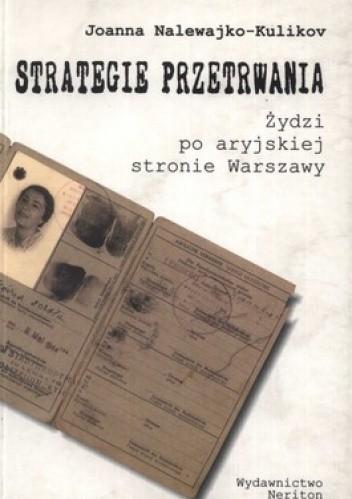 Okładka książki Strategie przetrwania. Żydzi po aryjskiej stronie Warszawy