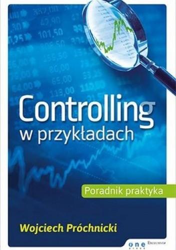 Okładka książki Controlling w przykładach. Poradnik praktyka