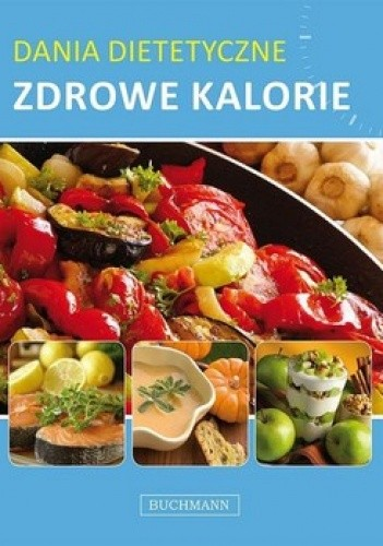 Okładka książki Dania dietetyczne. Zdrowe kalorie