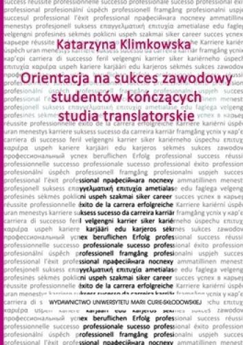 Okładka książki Orientacja na sukces zawodowy studentów kończących studia translatorskie