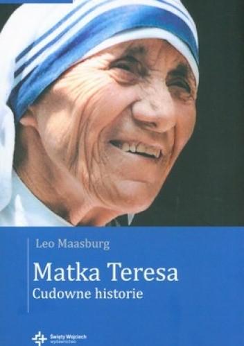Okładka książki Matka Teresa. Cudowne historie
