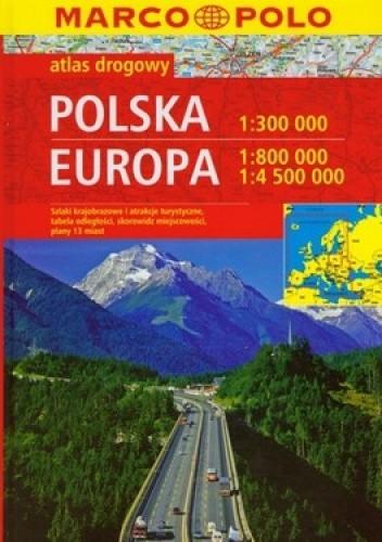 Okładka książki Polska Europa atlas drogowy. 1: 300 000 , 1: 800 000, 1: 4 500 000 Marco Polo