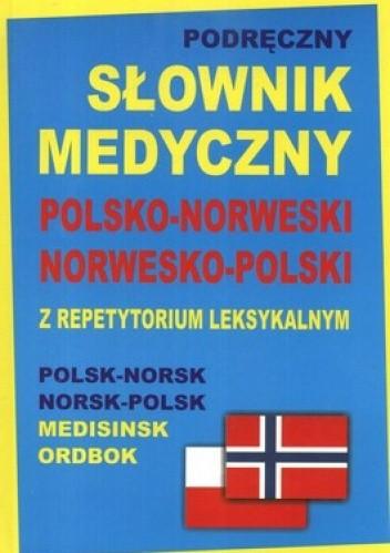 Okładka książki Podręczny słownik medyczny. Polsko - norweski, norwesko - polski z repetytorium leksykalnym