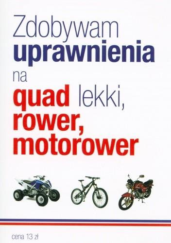 Okładka książki Zdobywam uprawnienia na quad lekki, rower, motorower