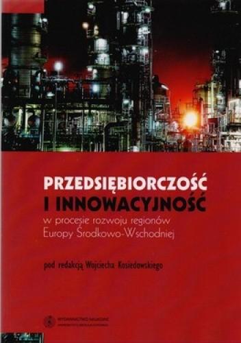 Okładka książki Przedsiębiorczość i innowacyjność w procesie rozwoju regionów Europy Środkowo-Wschodniej