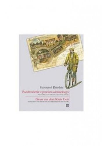 Okładka książki Pozdrowienia z powiatu oleśnickiego.Pocztówki z lat 1898-1943 z kolekcji autora
