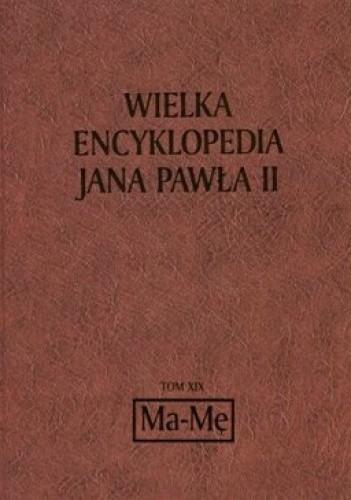 Okładka książki Wielka Encyklopedia Jana Pawła II tom 19