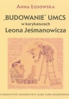 Budowanie UMCS w karykaturach Leona Jeśmanowicza