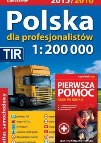 Okładka książki Polska dla profesjonalistów. Atlas samochodowy 1:200 000 + Pierwsza pomoc krok po kroku