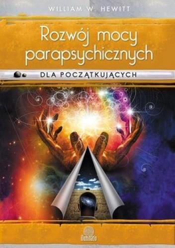 Okładka książki Rozwój mocy parapsychicznych dla początkujących