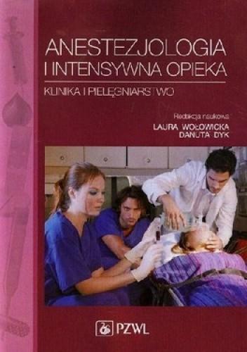Okładka książki Anestezjologia i intensywna opieka. Klinika i pielęgniarstwo