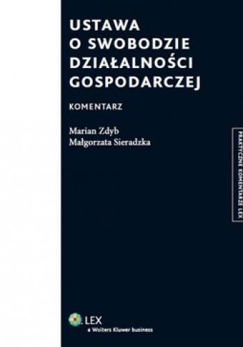 Okładka książki Ustawa o swobodzie działalności gospodarczej. Komentarz