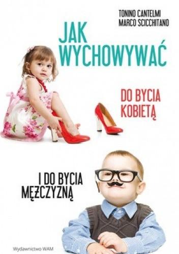 Okładka książki Jak wychowywać do bycia kobietą i do bycia mężczyzną