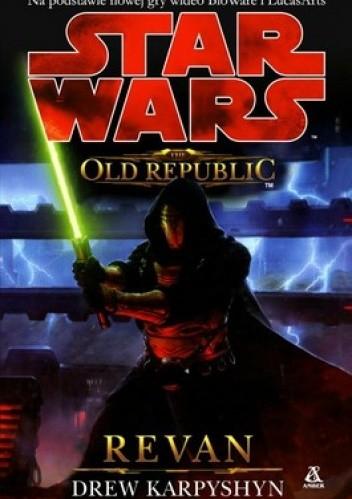 Okładka książki Star Wars. Old republic. Revan