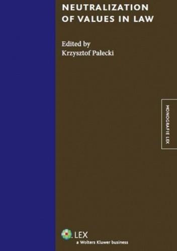 Okładka książki Neutralization of values in law