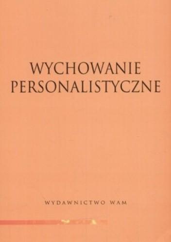 Okładka książki Wychowanie personalistyczne