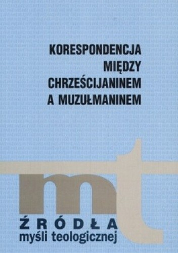 Okładka książki Korespondencja między chrześcijaninem a muzułmaninem