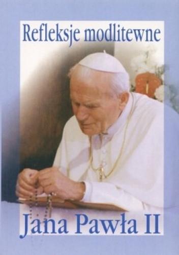 Okładka książki Refleksje modlitewne Jana Pawła II