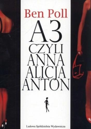 Okładka książki A3 czyli Anna Alicja Anton