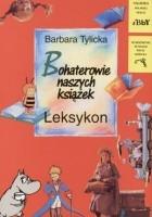 Bohaterowie naszych książek. Leksykon