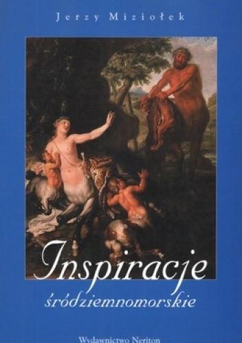 Okładka książki Inspiracje śródziemnomorskie. O wizji antyku w sztuce Warszawy i innych ośrodków kultury dawnej Polski