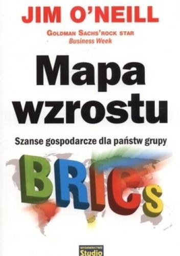 Okładka książki Mapa wzrostu. Szanse gospodarcze dla państw grupy BRICS