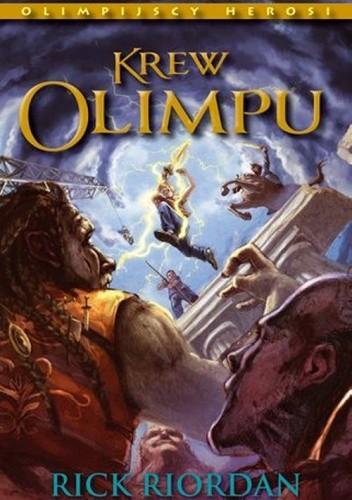 Okładka książki Krew Olimpu. Olimpijscy Herosi. Tom 5