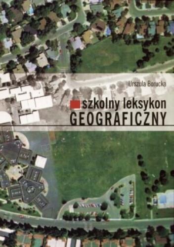 Okładka książki Szkolny leksykon geograficzny