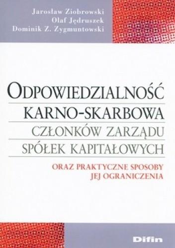 Okładka książki Odpowiedzialność karno-skarbowa członków zarządu spółek kapitałowych oraz praktyczne sposoby jej ograniczenia