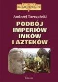 Okładka książki Podbój imperiów Inków i Azteków