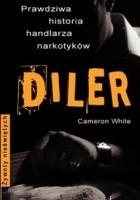 Diler. Prawdziwa historia handlarza narkotyków