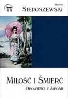 Miłość i śmierć. Opowieści z Japonii