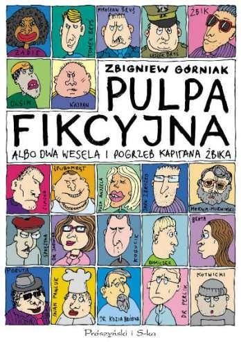 Okładka książki Pulpa fikcyjna. Albo dwa wesela i pogrzeb kapitana żbika