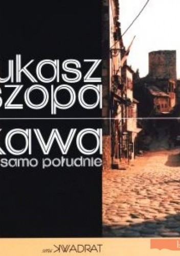 Okładka książki Kawa w samo południe. Opowiadania bośniackie
