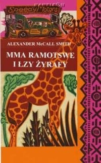 Okładka książki Mma Ramotswe i łzy żyrafy
