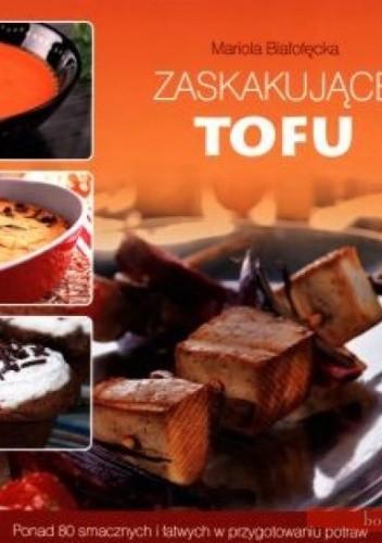 Okładka książki Zaskakujące tofu