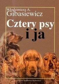 Okładka książki Cztery psy i ja