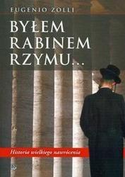 Okładka książki Byłem rabinem Rzymu... Historia wielkiego nawrócenia