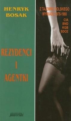 Okładka książki Rezydenci i agentki. Z tajemnic polskiego wywiadu 1978-1980