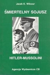 Okładka książki Śmiertelny sojusz Hitler - Mussolini