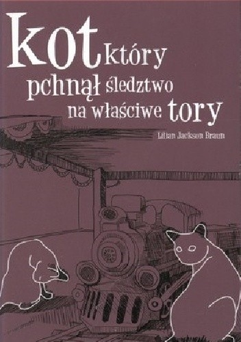 Okładka książki Kot, który pchnął śledztwo na właściwe tory