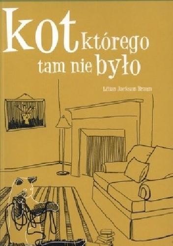 Okładka książki Kot, którego tam nie było