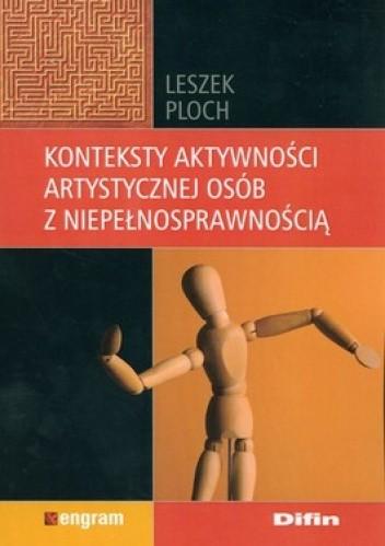 Okładka książki Konteksty aktywności artystycznej osób z niepełnosprawnością